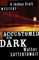 Accustomed to the Dark [Pdf/ePub] eBook