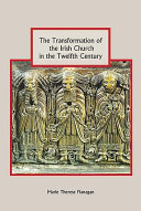 The Transformation of the Irish Church in the Twelfth and Thirteenth Centuries
