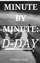Minute by Minute  D Day
