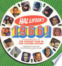 Hal Lifson's 1966!  : A Personal View of the Coolest Year in Pop Culture History