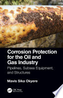 Corrosion Protection for the Oil and Gas Industry Book