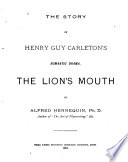 The Story of Henry Guy Carleton s Romantic Drama  The Lion s Mouth