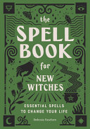 The Spell Book for New Witches