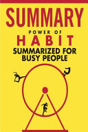 The Power of Habit Summarized for Busy People Book