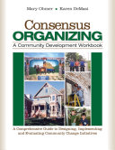 Consensus Organizing: A Community Development Workbook