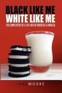 Black Like Me White Like Me