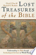 """""""Lost Treasures of the Bible: Understanding the Bible Through Archaeological Artifacts in World Museums"""" by Clyde E. Fant, Mitchell G. Reddish"""