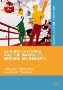 Leisure Cultures and the Making of Modern Ski Resorts Pdf/ePub eBook