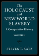 The Holocaust and New World Slavery  Volume 1