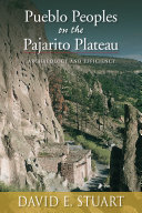 Pueblo Peoples on the Pajarito Plateau: Archaeology and ...