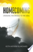 Homecoming  Crossing the Bridge to the Soul