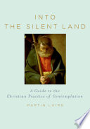 """""""Into the Silent Land: A Guide to the Christian Practice of Contemplation"""" by Martin Laird"""