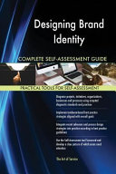 Designing Brand Identity Complete Self Assessment Guide Book