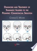 Diagnosis and Treatment of Traumatic Injuries to the Pediatric Craniofacial Skeleton