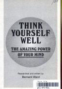 Think Yourself Well  The Amazing Power of Your Mind