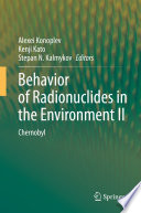 Behavior of Radionuclides in the Environment II Book