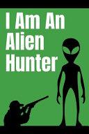 I Am an Alien Hunter ebook