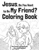 Jesus  Do You Want to Be My Friend  Coloring Book