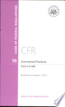 Code Of Federal Regulations Title 16 Commercial Practices Pt 0 999 Revised As Of January 1 2011