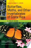 Butterflies  Moths  and Other Invertebrates of Costa Rica Book