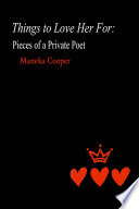 Things to Love Her For  Pieces of a Private Poet
