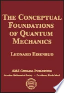 The Conceptual Foundations of Quantum Mechanics