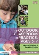 The Outdoor Classroom in Practice  Ages 3   7