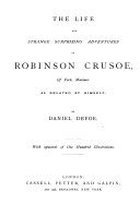 The Life and Strange Surprising Adventures of Robinson Crusoe  Etc