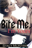 Bite Me  I m Yours Book PDF