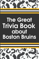 The Great Trivia Book about Boston Bruins