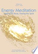 Energy Meditation   Healing the Body  Freeing the Spirit