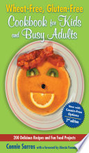 Wheat Free Gluten Free Cookbook For Kids And Busy Adults Second Edition