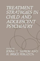 Treatment Strategies in Child and Adolescent Psychiatry