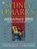 Sydney Omarr s Day By Day Astrological Guide for the Year 2010  Aquarius