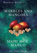 Marbles and Mangoes  Mapu Moe Mango