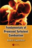 Fundamentals of Premixed Turbulent Combustion [Pdf/ePub] eBook