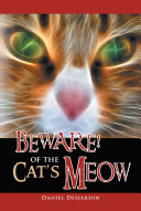BEWARE! Of the Cat's Meow