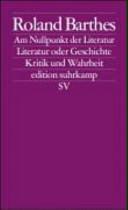 Am Nullpunkt der Literatur: Literatur oder Geschichte ; Kritik und ...