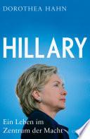 Hillary  : Ein Leben im Zentrum der Macht