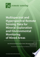 Multispectral and Hyperspectral Remote Sensing Data for Mineral Exploration and Environmental Monitoring of Mined Areas