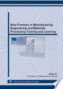 New Frontiers in Manufacturing Engineering and Materials Processing Training and Learning