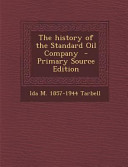 The History of the Standard Oil Company   Primary Source Edition
