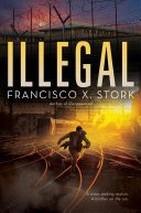 Illegal: A Disappeared Novel Book