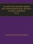 Pdf La verit? des miracles oper?s par l'intercession de m. de Paris et autres appellans Telecharger