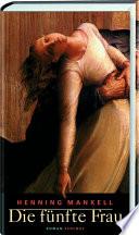 Die fünfte Frau  : Roman