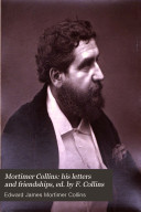 Mortimer Collins: his letters and friendships, ed. by F. Collins