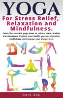 Yoga Yoga For Stress Relief Relaxation And Mindfulness
