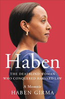 link to Haben : the Deafblind woman who conquered Harvard Law in the TCC library catalog