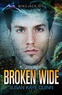 Broken Wide (Mindjack: Zeph Book Three)