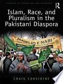 Read Online Islam, Race, and Pluralism in the Pakistani Diaspora For Free